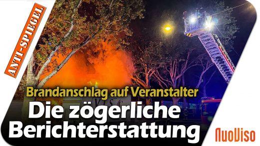 Brandanschlag auf Corona-Veranstalter – Die zögerliche Berichterstattung der Leitmedien