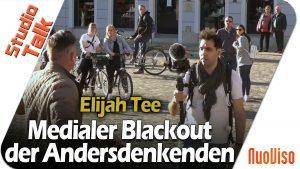 Medialer Blackout der Andersdenkenden – Elijah Tee im NuoViso Talk