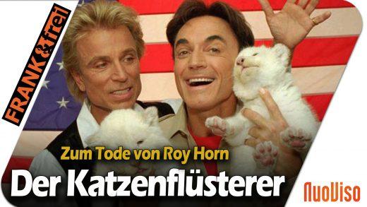 Der Katzenflüsterer – Nachruf auf Roy Horn