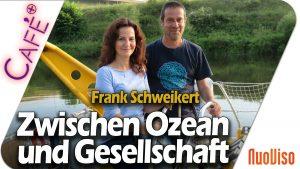 Retter der Flüsse & Meere – Brückenbauer zwischen Ozean und Gesellschaft – Frank Schweikert