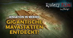 Sensationelle Entdeckung der Archäologie in Mexiko: Größtes und ältestes Maya Monument entdeckt
