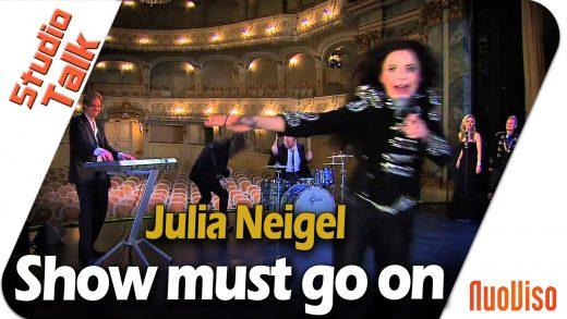 Show must go on – Julia Neigel im NuoViso Talk