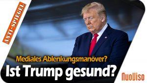 Berichte über Trumps Gesundheit: Von welcher wichtigen Aussage Trumps die Medien damit ablenken