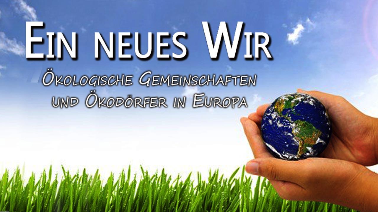 Ein neues Wir – Ökodörfer in Europa