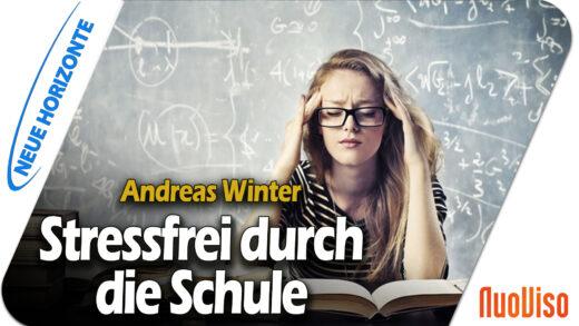 Schulzeit ohne Streß – geht das? – Andreas Winter