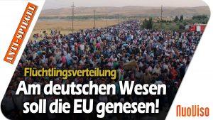 Flüchtlinge: Am deutschen Wesen soll die EU genesen!