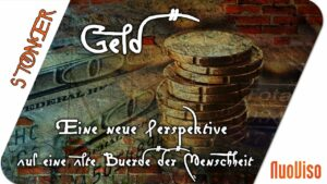 Geld – Eine neue Perspektive auf eine alte Bürde der Menschheit