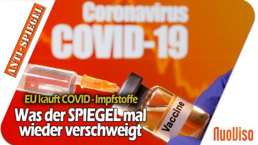 Was der Spiegel über die Bestellung von Impfstoffen durch die EU-Kommission verschweigt