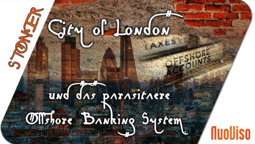 Die City of London und das parasitäre Offshore-Banking-System