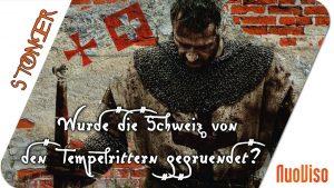 Wurde die Schweiz von den Tempelrittern gegründet?