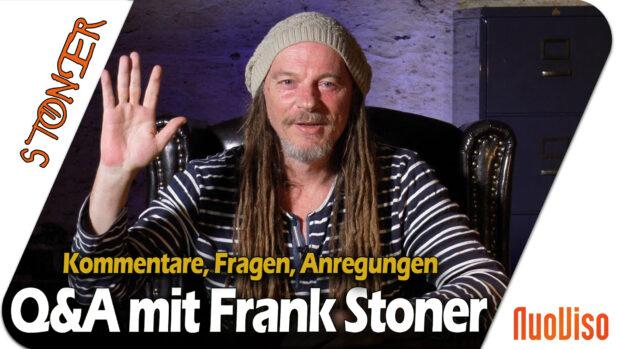 Q&A mit Frank Stoner – Kommentare, Fragen, Anregungen