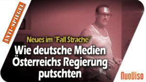 """Neuigkeiten im """"Fall Strache"""" – Wie deutsche Medien die österreichische Regierung weggeputscht haben"""