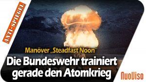 """Manöver """"Steadfast Noon"""" – Die Bundeswehr trainiert gerade den Atomkrieg"""