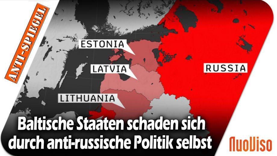 Warum die baltischen Staaten sich durch ihre anti-russische Politik selbst schaden
