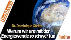 Warum wir uns mit der Energiewende so schwer tun – Dr. Dominique Görlitz