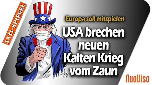 Die USA brechen neuen Kalten Krieg vom Zaun und Europa soll mitspielen
