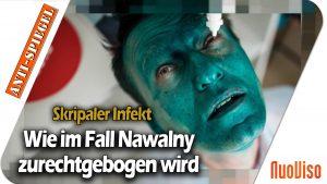 Skripaler Infekt: Wie im Fall Nawalny zurechtgebogen wird