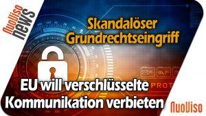 SKANDAL! EU plant Verbot von Verschlüsselter Kommunikation
