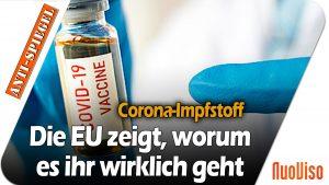 """Corona-Impfstoff: Die EU zeigt, worum es ihr wirklich geht, aber die """"Qualitätsmedien"""" berichten nicht"""