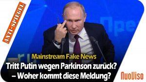 Laut Medienberichten wird Putin wegen Parkinson-Erkrankung zurücktreten – Woher kommt die Meldung?