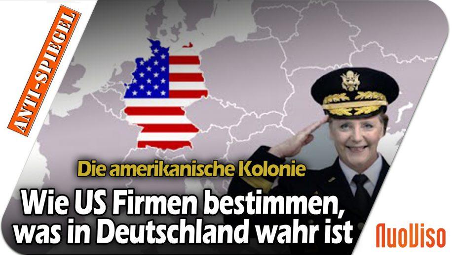 Die amerikanische Kolonie – US-Firmen entscheiden in Deutschland, was die Wahrheit ist