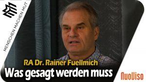 Was gesagt werden muss – RA Dr. Reiner Fuellmich