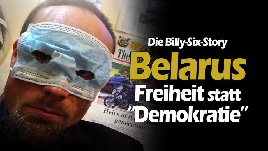 """Belarus: Freiheit statt """"Demokratie"""" – Die Billy Six Story"""