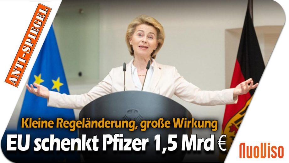 Kleine Regeländerung, große Wirkung: Die EU schenkt Pfizer 1,5 Milliarden Euro