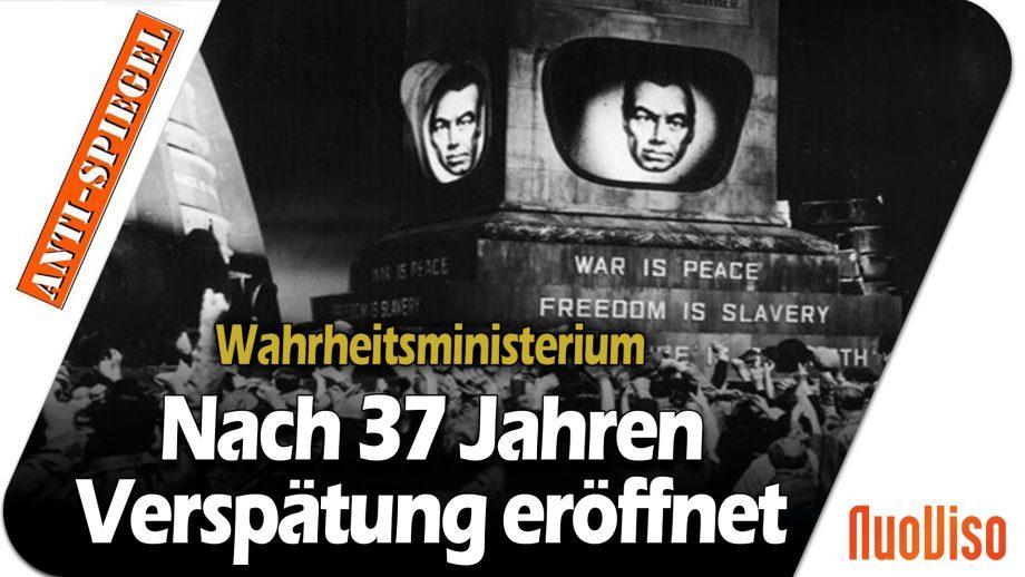 2021 und nicht 1984: Das Wahrheitsministerium wird mit 37 Jahren Verspätung eröffnet