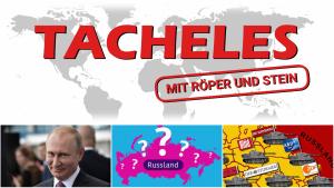 Kritische Fragen zu Russland (Teil 3) – Tacheles-EXTRA #57