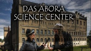 ABORA TV #1 – Das Abora Science Center (unterwegs mit Frank Stoner und Dominique Görlitz)