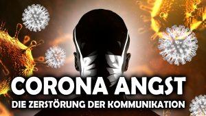 CORONA ANGST – Mit Abstand und Maske in die Zerstörung der Kommunikation – Aaron Czycholl