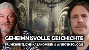 """Geheimnisvolle Geschichte –  """"Frühchristliche Katakomben & Astrotheologie"""""""
