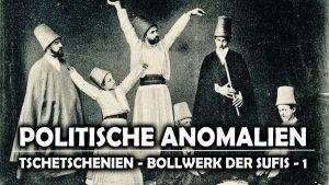 Tschetschenien  Bollwerk der Sufis [Erster Teil]