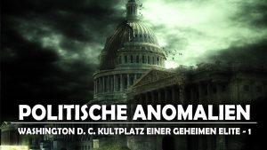 Washington D. C. Kultplatz einer geheimen Elite [Erster Teil]