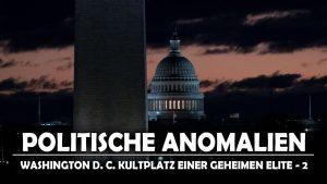Washington D.C. Kultplatz einer geheimen Elite [Zweiter Teil]