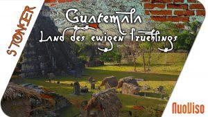 Reisetipp: Guatemala, Land des ewigen Frühlings
