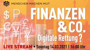 Menschen  machen Mut – Finanzen & Co. Digitale Rettung?