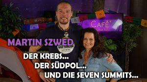 Martin Szwed – der Krebs, der Südpol und die Seven Summits