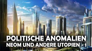 Neom und andere Utopien – Wiegen des Transhumanismus 1/2