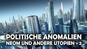 Neom und andere Utopien – Wiegen des Transhumanismus 2/2