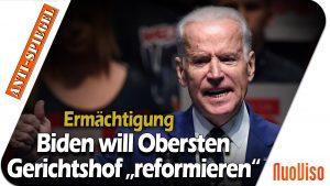 """US-Präsident Biden will den Obersten Gerichtshof """"reformieren"""""""