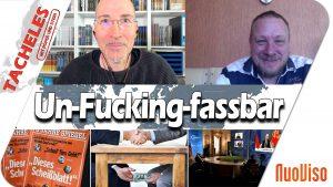 Un-fucking-fassbar – Tacheles #59