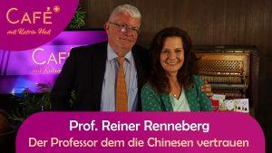Prof. Reiner Renneberg – Der Professor, dem die Chinesen vertrauen