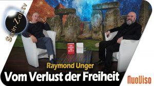 Vom Verlust der Freiheit – Raymond Unger bei SteinZeit