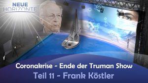 Coronakrise – Ende der Trumanshow #11 – Die Wende am 21.6.? – Frank Köstler
