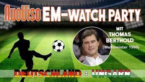 Deutschland : Ungarn ⚽️ LIVE Talk mit Thomas Berthold (Fußballweltmeister 1990)