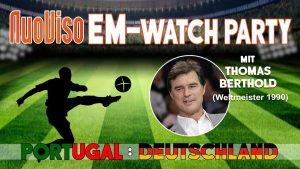 Portugal : Deutschland ⚽️ LIVE Talk mit Thomas Berthold (Fußballweltmeister 1990)