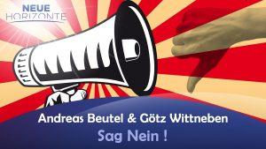 Sag Nein! – Andreas Beutel und Götz Wittneben