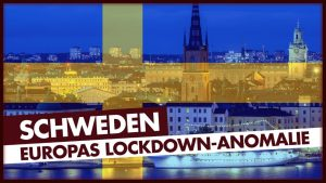 Schweden – Europas Lockdown-Anomalie